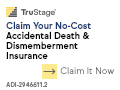 Members Only. Accidents are the leading cause of death for those under age 44. Claim your no cost AD&D coverage now.