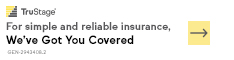 Looking for insurance protection? We've Got You Covered. Find Out More.