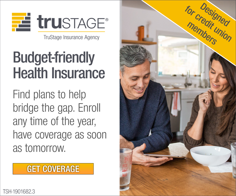 Vist TruStage.com for affordable health insurance made easy. Find plans that fit your budget. Designed for credit union members.