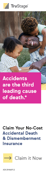 Accidents are the leading cause of death for those under age 44. Claim your no cost AD&D. Members only.