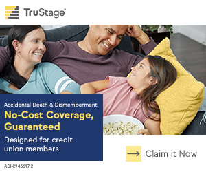 Exclusively for credit union members. Guaranteed, no cost. Accidental Death & Dismemberment Coverage. Claim it now.