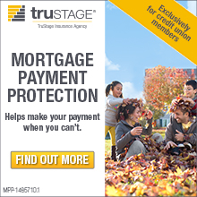 TruStage Insurance Agency. Mortgage Payment Protection. Helps make your payment when you can't. Exclusively for credit union members. Find out more.
