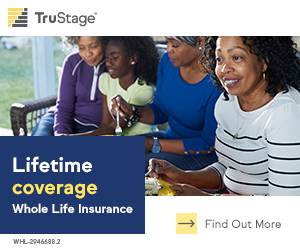 TruStage Insurance Agency. No Pressure. Whole Life Insurance. Find out more.