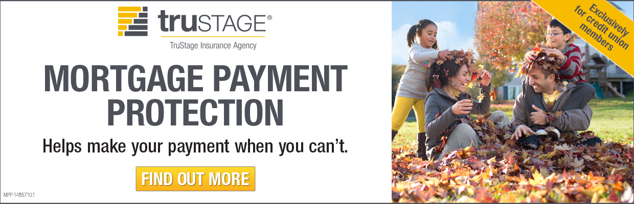 TruStage Insurance Mortgage Payment Protection.  Helps make your payment when you can't.  Find out more.
