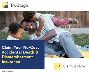 Claim Your NO-Cost Accidental Death and Dismemberment Insurance through TruStage now